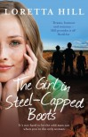 The Girl in Steel-Capped Boots - Loretta Hill