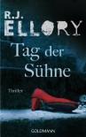 Tag der Sühne: Thriller - R.J. Ellory
