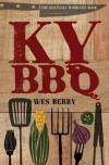 The Kentucky Barbecue Book - Wes Berry