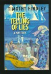 The Telling Of Lies - Timothy. Findley
