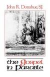 The Gospel in Parable - John R. Donahue