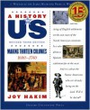 A History of US: Making Thirteen Colonies: 1600-1740 A History of US Book Two - Joy Hakim