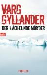Der lächelnde Mörder: Thriller - Varg Gyllander