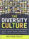 The Diversity Culture: Creating Conversations of Faith with Buddhist Baristas, Agnostic Students, Aging Hippies, Political Activists and Everyone in Between - Matthew Raley