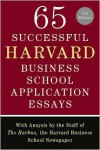 65 Successful Harvard Business School Application Essays: With Analysis by the Staff of the Harbus, the Harvard Business School Newspaper - Lauren Sullivan,  The Staff of The Harbus