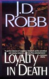 Loyalty in Death - J. D. Robb