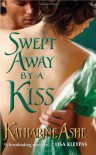 Swept Away by a Kiss - Katharine Ashe