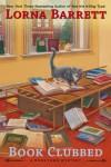 Book Clubbed - Lorna Barrett