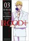 Blood+, Volume 3 - Boy Meets Girl - Ryo Ikehata