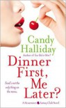 Dinner First, Me Later? - Candy Halliday