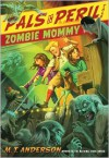 Zombie Mommy - M.T. Anderson, Kurt Cyrus
