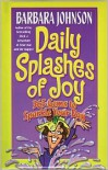 Daily Splashes of Joy: 365 Gems to Sparkle Your Day (Johnson, Barbara) - Barbara Johnson
