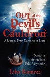 Out of the Devil's Cauldron - John Ramirez