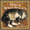 Home Is Where the Cat Is - Lesley Anne Ivory