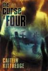 The Curse of Four - Caitlin Kittredge