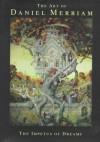 The Art of Daniel Merriam: The Impetus of Dreams - Daniel B. Merriam