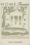 Home Fronts: Domesticity and Its Critics in the Antebellum United States - Lora Romero