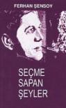 Seçme Sapan Şeyler - Ferhan Şensoy