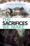 The Sacrifices We Make - Sophie Bonaste