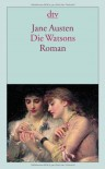 Die Watsons: Ein anonym vollendeter Roman - Jane Austen