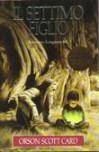 Il settimo figlio  - Orson Scott Card