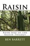 Raisin: Book One of the Raisin Trilogy - Ben Barrett