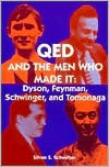 QED and the Men Who Made It: Dyson, Feynman, Schwinger, and Tomonaga - Silvan S. Schweber,  S. S. Schweber