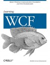 Learning WCF: A Hands-on Guide - Michele LeRoux Bustamante