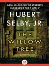 The Willow Tree: A Novel - Hubert Selby Jr.