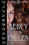 Mercy for the Fallen (The Fallen #5) - Lisa Olsen
