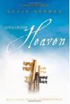 Unlocking Heaven: Keys to Living Naturally Supernatural - Kevin Dedmon