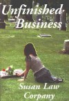 Unfinished Business - Susan Law Corpany