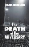The Death of the Adversary - Hans Keilson