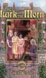 The Lark in the Morn - Elfrida Vipont