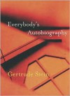 Everybody's Autobiography - Gertrude Stein