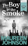 The Boy in the Smoke - Maureen Johnson