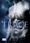 Shadowdwellers: Trace (German Edition) - Jacquelyn Frank, Susanna Mende