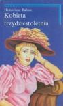 Kobieta trzydziestoletnia - Honore de Balzac