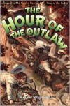 The Hour of the Outlaw - Maiya Williams