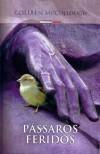 Pássaros Feridos - Colleen McCullough, Octávio Mendes Cajado