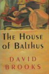 The House of Balthus - David   Brooks