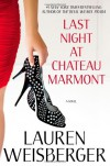 Last Night at Chateau Marmont: A Novel - Lauren Weisberger