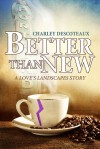 Better Than New - Charley Descoteaux