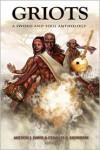 Griots - Milton J. Davis (Editor),  Charles R. Saunders (Editor)