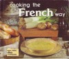 Cooking the French Way (Easy Menu Ethnic Cookbooks) - Lynne Marie Waldee