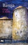 César o nada: Las ciudades (I): 0378 (El Libro De Bolsillo - Bibliotecas De Autor - Biblioteca Baroja) - Pío Baroja