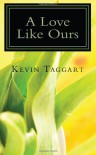 A Love Like Ours - Kevin Taggart