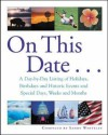 On This Date : A Day-by-Day Listing of Holidays, Birthday and Historic Events, and Special Days, Weeks and Months - Sandy Whiteley