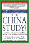 The China Study: The Most Comprehensive Study of Nutrition Ever Conducted and the Startling Implications for Diet, Weight Loss, and Long-Term Health - T. Colin Campbell, Thomas M. Campbell II