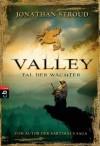Valley Tal Der Wächter - Katharina Orgaß, Gerald Jung, Jonathan Stroud